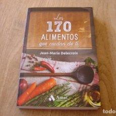 Libros de segunda mano: LOS 170 ALIMENTOS QUE CUIDAN DE TI. JEAN-MARIE DELECROIX. EDIT. AMAT. 2016. Lote 169630088