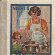 Libros de segunda mano: RAMILLETE DEL AMA DE CASA. NIEVES. GRAFICAS SUMMA. EDICION DE 1963. MUY BIEN CONSERVADO.. Lote 169831124
