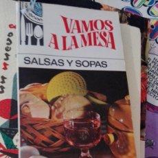Libros de segunda mano: VAMOS A LA MESA SALSAS Y SOPAS. Lote 170069620