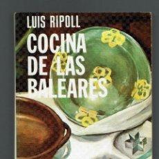 Libros de segunda mano: COCINA DE LAS BALEARES, POR LUÍS RIPOLL. AÑO 1974. (MENORCA.1.5). Lote 170236044