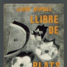 Libros de segunda mano: LLIBRE DE PLATS DOLÇOS MALLORQUINS, POR LUÍS RIPOLL. AÑO 1973. (MENORCA.1.5). Lote 170236136