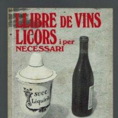 Libros de segunda mano: LLIBRE DE VINS LICORS I PER NECESSARI, POR LUÍS RIPOLL. AÑO 1974. (MENORCA.1.5). Lote 170236328