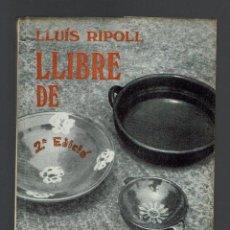 Libros de segunda mano: LLIBRE DE CUINA MALLORQUINA, POR LUÍS RIPOLL. AÑO 1974. (MENORCA.1.5). Lote 170236488