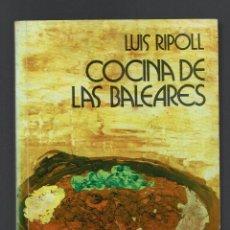 Libros de segunda mano: COCINA DE LAS BALEARES, POR LUÍS RIPOLL. AÑO 1974. (MENORCA.1.5). Lote 170237204