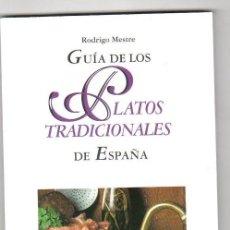 Libros de segunda mano: GUIA DE LOS PLATOS TRADICIONALES DE ESPAÑA. RODRIGO MESTRE. BANESTO. 2000.. Lote 170252132