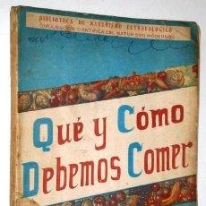 Libros de segunda mano: QUÉ Y CÓMO DEBEMOS COMER POR DR. JOSÉ CASTRO / AUTOEDICIÓN, TORRENTE - VALENCIA 1951 TERCERA EDICIÓN. Lote 170776650