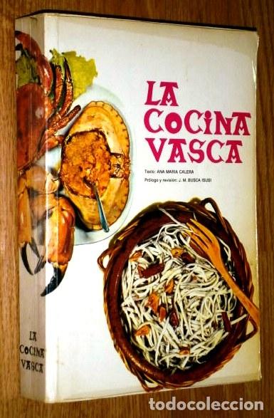 LA COCINA VASCA POR ANA MARÍA CALERA DE CAJA DE AHORROS MUNICIPAL DE BILBAO EN BARCELONA 1978 (Libros de Segunda Mano - Cocina y Gastronomía)