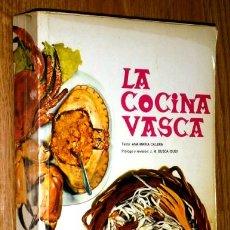 Libros de segunda mano: LA COCINA VASCA POR ANA MARÍA CALERA DE CAJA DE AHORROS MUNICIPAL DE BILBAO EN BARCELONA 1978. Lote 171209357