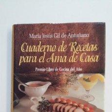 Libros de segunda mano: CUADERNO DE RECETAS PARA EL AMA DE CASA. - MARÍA JESÚS GIL DE ANTUÑANO. TDK395. Lote 171387607