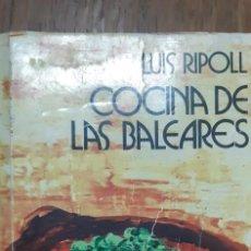 Libros de segunda mano: COCINA DE LAS BALEARES. LUIS RIPOLL. PALMA DE MALLORCA 1974. Lote 171530218