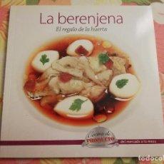 Libros de segunda mano: LA BERENJENA. EL REGALO DE LA HUERTA (VV. AA.). Lote 171551379