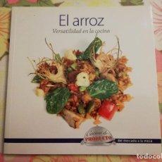 Libros de segunda mano: EL ARROZ. VERSATILIDAD EN LA COCINA (VV. AA.). Lote 171551397