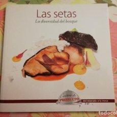 Libros de segunda mano: LAS SETAS. LA DIVERSIDAD DEL BOSQUE (VV. AA.). Lote 171551415