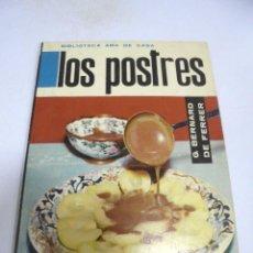 Libros de segunda mano: BIBLIOTECA AMA DE CASA. LOS POSTRES. BERNARD DE FERRER. 1962. EDITORIAL MOLINO. Lote 171556527