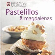 Libros de segunda mano: PASTELILLOS & MAGDALENAS. COCINA ACTUAL DEL SIGLO XXI. MAS ALLA DE LOS SABORES. NGV. PAGINAS: 239. Lote 171580343