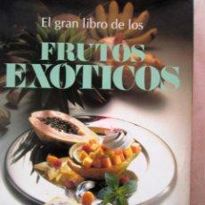 Libros de segunda mano: EL GRAN LIBRO DE LOS FRUTOS EXOTICOS TEUBNER, CHRISTIAN. Lote 171589265