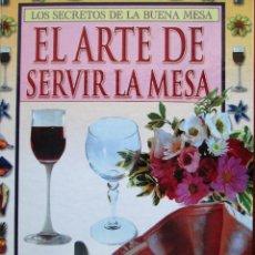 Libros de segunda mano: EL ARTE DE SERVIR LA MESA- ANNIE PERRIER-ROBERT. Lote 171594073