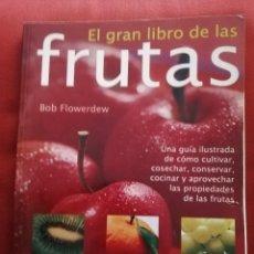 Libros de segunda mano: EL GRAN LIBRO DE LAS FRUTAS (BOB FLOWERDEW) INTEGRAL. Lote 171600064