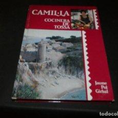 Libros de segunda mano: CAMIL.LA LA COCINERA DE TOSSA, COCINA CATALANA, RESTAURANTE BAHIA, RARISIMO 1988 PESA 600 GRAMOS. Lote 171635688