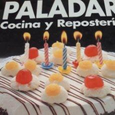 Libros de segunda mano: PALADAR COCINA Y REPOSTERÍA. Lote 171713928