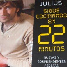 Libros de segunda mano: SIGUE COCINANDO EN 22 MINUTOS. JULIUS CANAL COCINA. Lote 171747499
