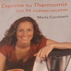 Libros de segunda mano: EXPRIME TU THERMOMIX CON 94 NUEVAS RECETAS. ROBOT DE COCINA. Lote 171774185