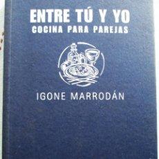 Libros de segunda mano: ENTRE TU Y YO, COCINA PARA PAREJAS. Lote 172051689