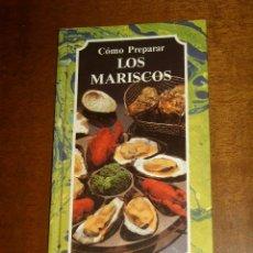 Libros de segunda mano: LIBRO COMO PREPARAR LOS MARISCOS.. Lote 172150952