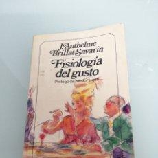 Libros de segunda mano: FISIOLOGÍA DEL GUSTO. BRILLAR SAVARIN. PRÓLOGO NESTOR LUJÁN. PRIMERA EDICIÓN 1986. BRUGUERA.. Lote 172158220