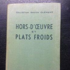 Libros de segunda mano: UN CHOIX DE HORS-D'OEUVRE ET PLATS FROIDS, 1950. Lote 172211090