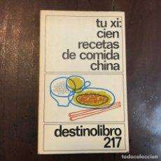 Libros de segunda mano: CIEN RECETAS DE COMIDA CHINA - TU XI. Lote 172208337