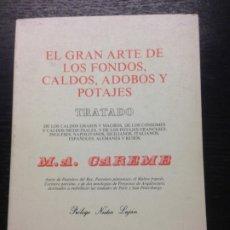 Libri di seconda mano: TRATADO EL GRAN ARTE DE LOS FONDOS, CALDOS, ADOBOS Y POTAJES, CAREME, M.A., 1980. Lote 172333807
