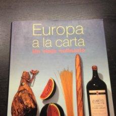 Libros de segunda mano: EUROPA A LA CARTA, UN VIAJE CULINARIO, DOMINE, A., ROMER, J., DITTER, M., 1999. Lote 172827798
