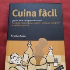 Libros de segunda mano: CUINA FÀCIL. 300 RECEPTES PER APRENDRE CUINANT (GEORGINA REGÀS). Lote 173396189