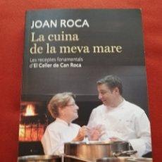 Libros de segunda mano: LA CUINA DE LA MEVA MARE. LES RECEPTES FONAMENTALS D'EL CELLER DE CAN ROCA (JOAN ROCA). Lote 173396314