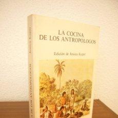 Libros de segunda mano: LA COCINA DE LOS ANTROPÓLOGOS. EDICIÓN DE JESSICA KUPER (TUSQUETS, 1984) MUY BUEN ESTADO. Lote 221643865