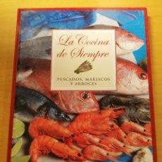 Libros de segunda mano: LA COCINA DE SIEMPRE. PESCADOS, MARISCOS Y ARROCES (CLUB INTERNACIONAL DEL LIBRO). Lote 173680405