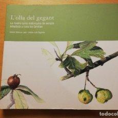 Libros de segunda mano: L'OLLA DEL GEGANT. LA NOSTRA CUINA MALLORQUINA DE SEMPRE ADAPTADA A TOTES LES FAMÍLIES. Lote 173819092