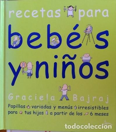 RECETAS PARA BEBES Y NIÑOS. - BAJRAJ, GRACIELA. (Libros de Segunda Mano - Cocina y Gastronomía)