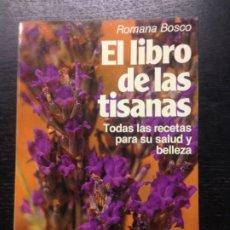 Libros de segunda mano: EL LIBRO DE LAS TISANAS, BOSCO, ROMANA, 1980. Lote 174092924