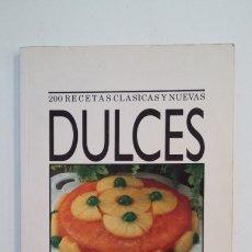 Libros de segunda mano: 200 RECETAS CLÁSICAS Y NUEVAS COCINA PRÁCTICA: DULCES. EDICIONES RAYUELA. TDK401. Lote 174123615