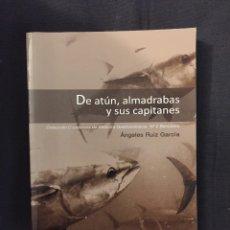 Libros de segunda mano: DE ATÚN, ALMADRABAS Y SUS CAPITANES ÁNGELES RUIZ GARCÍA. Lote 174969793