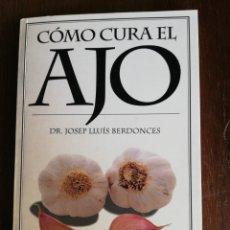 Libros de segunda mano: CÓMO CURA EL AJO. Lote 175101922