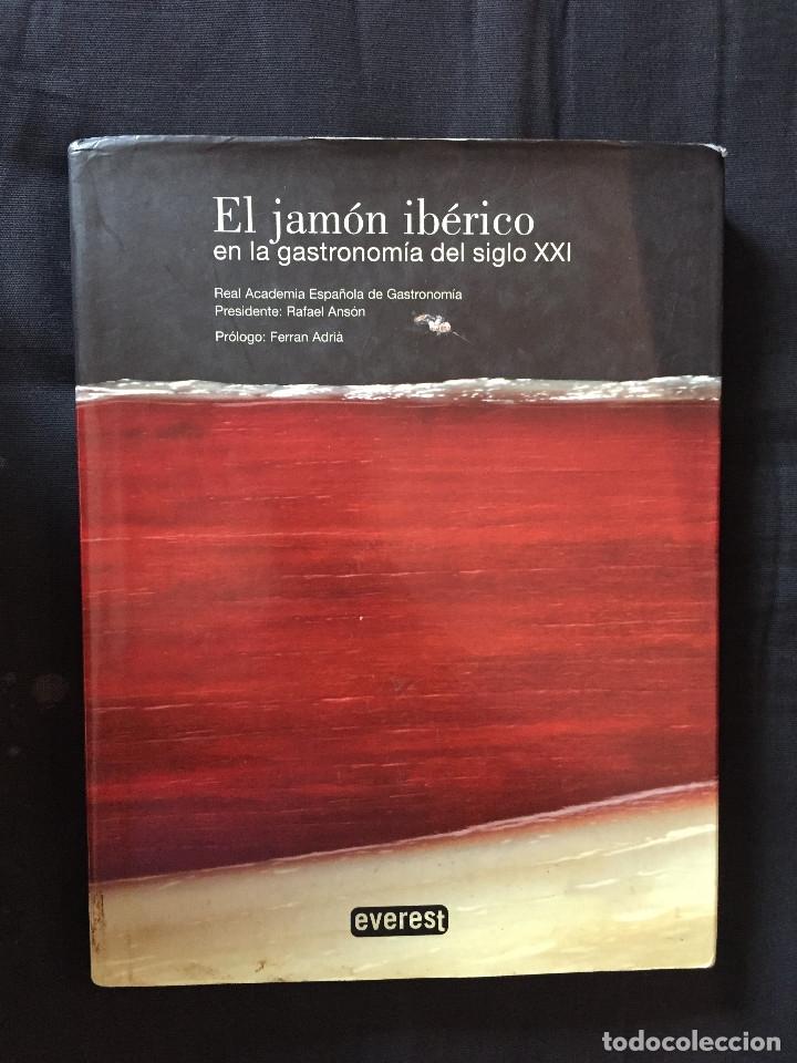 EL JAMÓN IBÉRICO EN LA GASTRONOMÍA DEL SIGLO XXI (Libros de Segunda Mano - Cocina y Gastronomía)