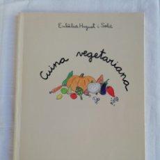 Libros de segunda mano: CUINA VEGETARIANA. EULÀLIA HUGUET I SOLÀ. EDICIONS PLENILUNI. . Lote 175522685