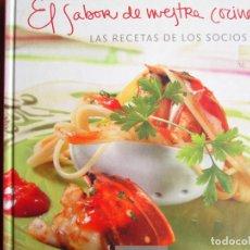 Libros de segunda mano: EL SABOR DE NUESTRA COCINA - RECETAS DE NUESTROS SOCIOS - CIRCULO DE LECTORES. Lote 234427610
