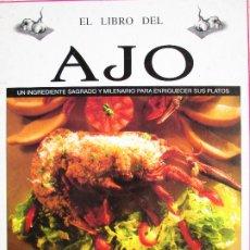 Libros de segunda mano: EL LIBRO DEL AJO - SUSAETA - UN INGREDIENTE SAGRADO Y MILENARIO PARA ENRIQUECER SUS PLATOS. Lote 175959525