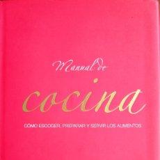 Libros de segunda mano: MANUAL DE COCINA. COMO ESCOGER, PREPARAR Y SERVIR LOS ALIMENTOS. Lote 175979067
