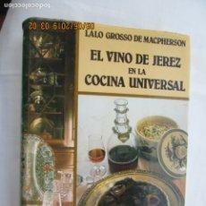 Libros de segunda mano: EL VINO DE JEREZ EN LA COCINA UNIVERSAL - LALO GROSSO DE MACPHERSON - ESPASA CALPE 1982.. Lote 175988357