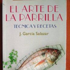 Libros de segunda mano: EL ARTE DE LA PARRILLA TECNICAS Y RECETAS. Lote 175995235